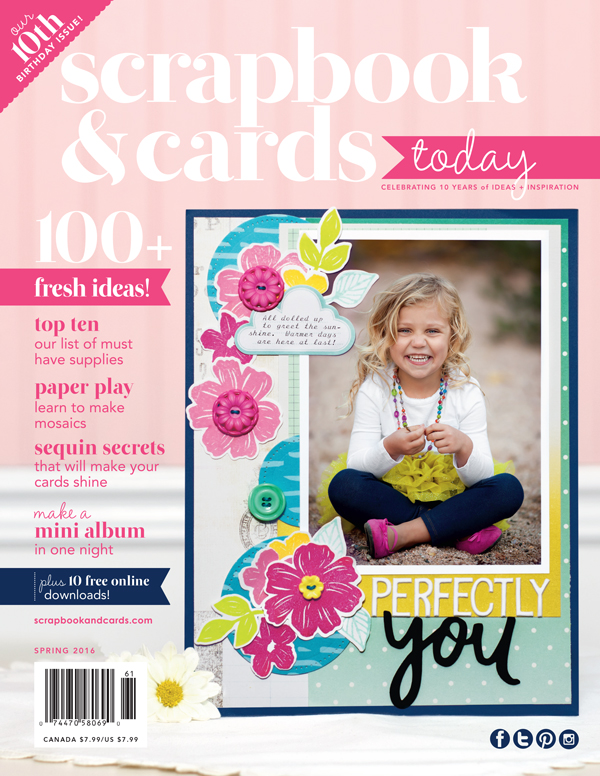 Scrapbook & Cards Today Spring 2016 Issue