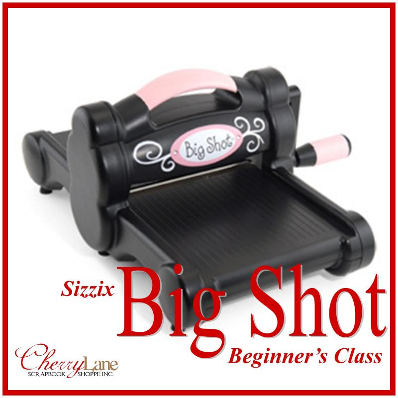 Big Shot Beginner's Class Sizzix Diecutting Embossing Spellbinders Memory Box
