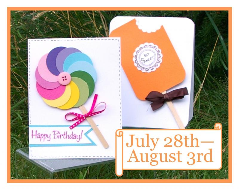 July 28-August 3 (punch art, lollipops & creamsicles)